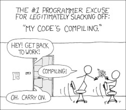 xkcd: compiling - https://xkcd.com/303/